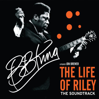 B.B. King - The Life Of Riley (Original Motion Picture Soundtrack)