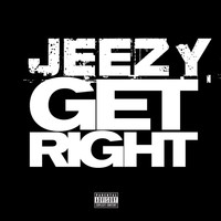 Young Jeezy - Get Right (Explicit Version)