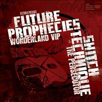 Future Prophecies - Wonderland VIP/The Persecutor