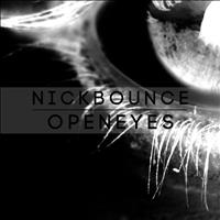 Nick Bounce - Open Eyes