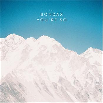 Bondax - You're So