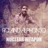 Roland Alphonso - Nuclear Weapon