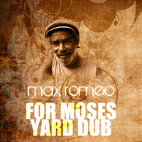 Max Romeo - For Moses Yard Dub