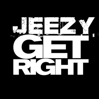 Young Jeezy - Get Right (Edited Version)