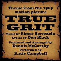 Dennis McCarthy - True Grit -Vocal  (Theme from the 1969 Motion Picture)