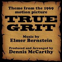 Dennis McCarthy - True Grit-Instrumental (Theme from the 1969 Motion Picture TRUE GRIT)