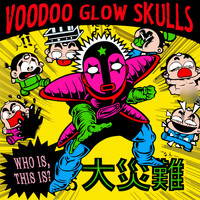 Voodoo Glow Skulls - Who Is, This Is?