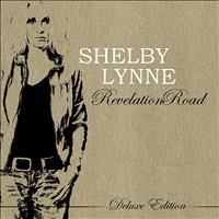 Shelby Lynne - Revelation Road (Deluxe Version)