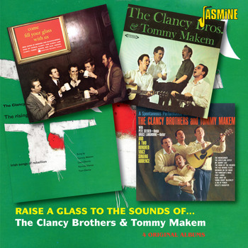 The Clancy Brothers & Tommy Makem - Raise a Glass to the Sounds of the Clancy Brothers & Tommy Makem - Four Original Albums