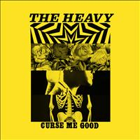 The Heavy - Curse Me Good
