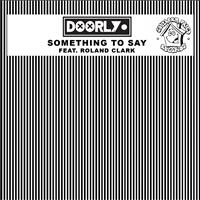 Doorly - Something to Say