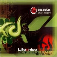 Kukan Dub Lagan - Life Is Nice