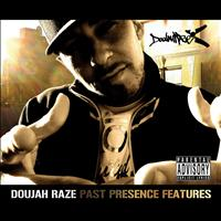 Doujah Raze - Past Presence Features