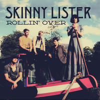 Skinny Lister - Rollin' Over