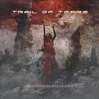 Trail of Tears - Bloodstained Endurance