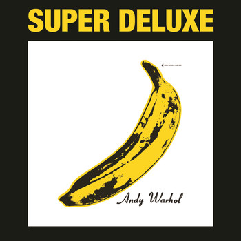 The Velvet Underground / Nico - The Velvet Underground & Nico 45th Anniversary (Super Deluxe Edition)