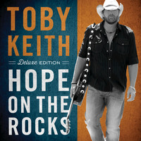 Toby Keith - Hope On The Rocks (Deluxe Edition)