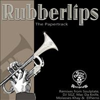 Rubberlips - The Papertrack