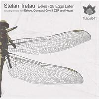 Stefan Tretau - Beles / 28 Eggs Later