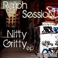 Ralph Session - Nitty Gritty