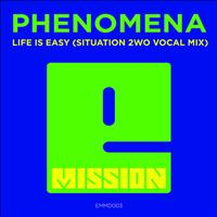 Phenomena - Life Is Easy