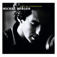 Michel Berger - Pour Me Comprendre (Version standard)