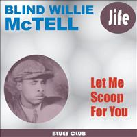 Blind Willie McTell - Let Me Scoop For You