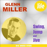 Glenn Miller & His Orchestra - Swing, Jump And Jive