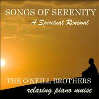 The O'Neill Brothers - Songs of Serenity: A Spiritual Renewal