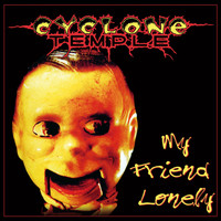 Cyclone Temple - My Friend Lonely (Deluxe Edition)