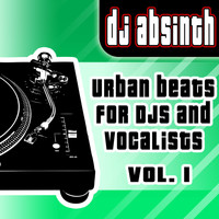 DJ Absinth - Urban Beats for Djs and Vocalists, Vol. 1