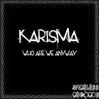 Karisma - Who Are We Anyway