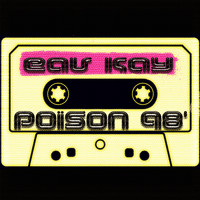 Eav Kay - Poison 98 (3 Am Gallery Edit)