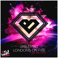 Brilliant feat. Drew Darcy - London's On Fire