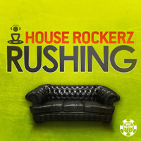 House Rockerz - Rushing