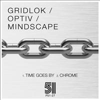 Gridlok - Time Goes By / Chrome - Single