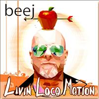 Beej - Livin Loco Motion - Single
