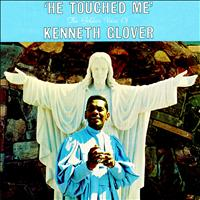 Kenneth Glover - He Touched Me - The Golden Voice of Kenneth Glover