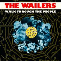 The Wailers - Walk Through the People