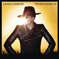 "Adam Lambert - ""Trespassing"" EP"
