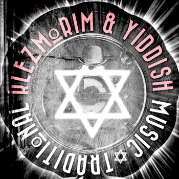 Various Artists - Klezmorim & Yiddish Traditional Music