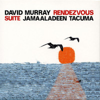 David Murray - Rendezvous Suite