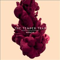 The Temper Trap - Miracle