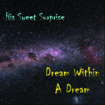 His Sweet Surprise - Dream Within A Dream (Radio Edit)