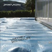 Janosch Moldau - Lovestar + Into This Life