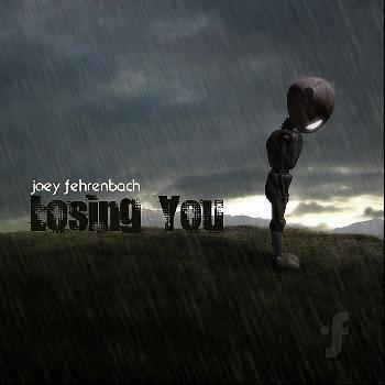 Joey Fehrenbach - Losing You