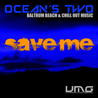 Oceans Two - Save Me
