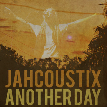 Jahcoustix - Another Day