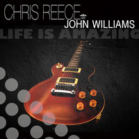 Chris Reece & John Williams - Life Is Amazing