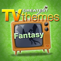 TV Sounds Unlimited - Greatest TV Themes: Fantasy
